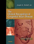 The clinical recognition of congenital heart disease
