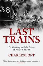 Dr Beeching and the death of rural England.