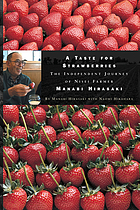 A taste for strawberries : the independent journey of Nisei farmer Manabi Hirasaki
