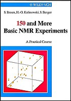 150 and more basic NMR experiments : a practical course