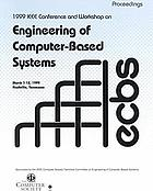 Engineering of Computer-Based Systems : ECBS '99: IEEE Conference and Workshop on Engineering Computer-Based Systems: March 7-12, 1999, Nashville, Tennessee.
