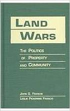 Land wars : the politics of property and community