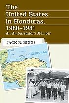 The United States in Honduras, 1980-1981 : an ambassador's memoir
