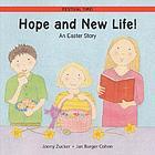 Hope and new life! : an Easter story