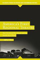 America's first regional theatre : the Cleveland play house and its search for a home