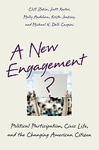 A new engagement? : political participation, civic life, and the changing American citizen