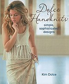 Dolce handknits : simple, sophisticated designs