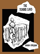 The tender land : opera in 3 acts