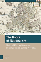 The roots of nationalism : national identity formation in early modern Europe, 1600-1815