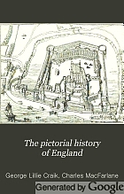 The pictorial history of England, being a history of the people, as well as a history of the kingdom .