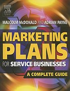 Marketing plans for service businesses : a complete guide