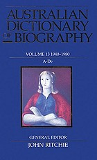 Australian dictionary of biography. Volume 13, 1940-1980, A-De