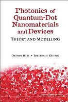 Photonics of quantum-dot nanomaterials and devices : theory and modelling