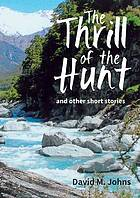 The thrill of the hunt and other short stories