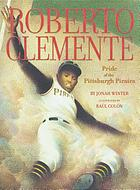 Roberto Clemente : pride of the Pittsburgh Pirates