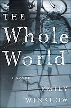 The whole world : a novel