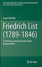Friedrich list (1789-1846) : a visionary economist with social responsibility