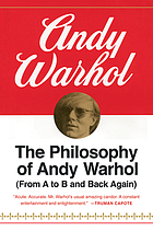 The philosophy of Andy Warhol : from A to B and back again.