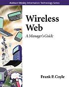 Wireless web : a manager's guide