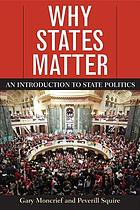 Why states matter : an introduction to state politics