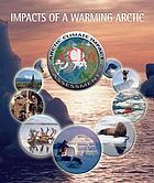Impacts of a warming Arctic : Arctic Climate Impact Assessment