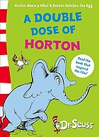 Horton hears a Who ; and, Horton hatches the egg