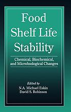 Food shelf life stability : chemical, biochemical, and microbiological changes