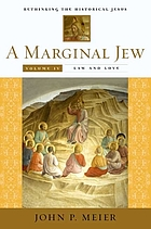 A marginal Jew : rethinking the historical Jesus. 4, Law and love