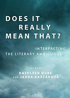Does it really mean that? : interpreting the literary ambiguous