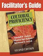 Facilitator's guide : Cultural proficiency : a manual for school leaders