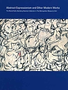 Abstract expressionism and other modern works : the Muriel Kallis Steinberg Newman collection in the Metropolitan Museum of Art