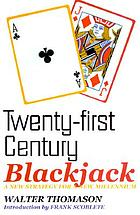 Twenty-first century blackjack : a new strategy for a new millenium