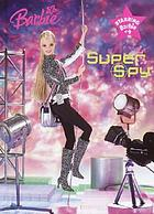 Barbie : super spy