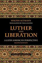 Luther and liberation : a Latin American perspective