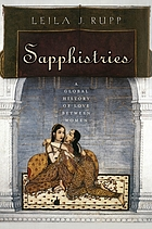 Sapphistries : a global history of love between women