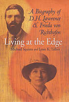 Living at the edge : a biography of D.H. Lawrence and Frieda von Richthofen