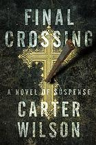 Final crossing : a novel of suspense