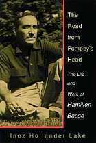 The road from Pompey's Head the life and work of Hamilton Basso