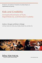 Kids and credibility : an empirical examination of youth, digital media use, and information credibility
