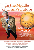 In the middle of China's future : Tom Plate on Asia