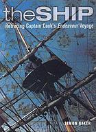 The ship : retracing Cook's Endeavour voyage