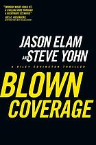 Blown coverage : a Riley Covington thriller
