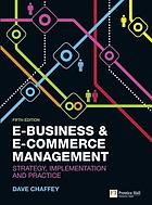 E-business & e-commerce management : strategy, implementation and practice