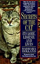 Secrets of the cat : its lore, legend, and lives