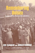 Remembering Belsen : eyewitnesses record the liberation