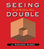 Seeing double : over 200 mind-bending illusions