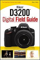 Nikon D3200 Digital Field Guide