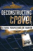 Deconstructing travel : cultural perspectives on tourism