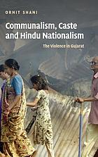 Communalism, caste, and Hindu nationalism : the violence in Gujarat