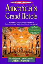 America's grand hotels : be a traveler-not a tourist!